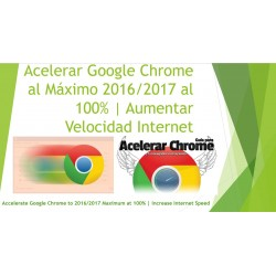 Accelerate Google Chrome to 2016/2017 Maximum at 100% | Increase Internet Speed