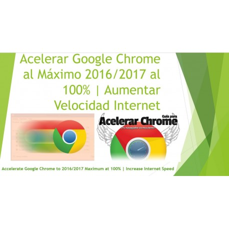 Acelerar Google Chrome al Máximo 2016/2017 al 100% | Aumentar Velocidad Internet