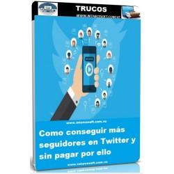 Como conseguir más seguidores en Twitter y sin pagar por ello
